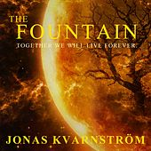 The Fountain (Together We Will Live Forever) by Jonas Kvarnström