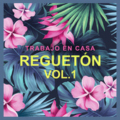 Trabajo en casa Reguetón vol.I di Various Artists