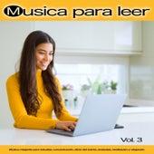 Musica para leer: Música relajante para estudiar, concentración, alivio del estrés, ansiedad, meditación y relajación, Vol. 3 de Musica para Concentrarse