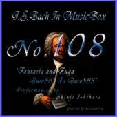 Bach In Musical Box 108 / Fantasia and Fuga Bwv561 To Bwv563 de Shinji Ishihara
