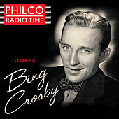 Philco Radio Time Starring Bing Crosby von Bing Crosby