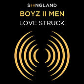 Love Struck (From Songland) by Boyz II Men