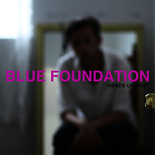 Heads on Fire (feat. Zeds Dead) by Blue Foundation