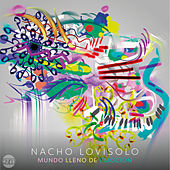 Mundo Lleno de Emoción de Nacho Lovisolo