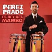 El Rey del Mambo von Perez Prado