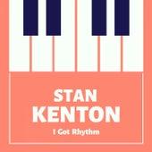 I Got Rhythm by Stan Kenton