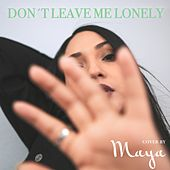 Don't Leave Me Lonely di Maya