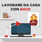 Lavorare da casa con Bach di Various Artists