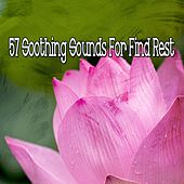 57 Soothing Sounds for Find Rest von Best Relaxing SPA Music