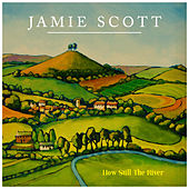 How Still the River by Jamie Scott