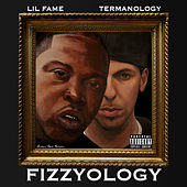 Lil Fame & Termanology = Fizzyology by Fizzyology