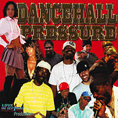 Dancehall Pressure by Various Artists