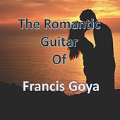 The Romantic Guitar of Francis Goya de Francis Goya