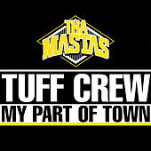 My Part of Town (Remix) by Tuff Crew
