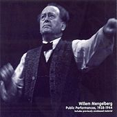 Willem Mengelberg - Public Performances (1938-1944) by Various Artists