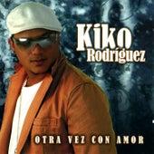 Otra Vez Con Amor de Kiko Rodriguez