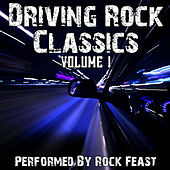 Classic Driving Rock Songs Volume 1 by Rock Feast