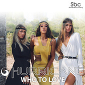 Who To Love by Hurricane