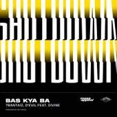Bas Kya Ba by 7BantaiZ