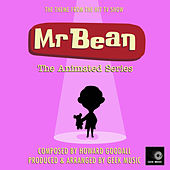 Mr Bean The Animated Series Theme Song (From