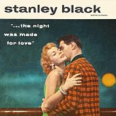 The Night Was Made For Love 1957 GMB by Stanley Black