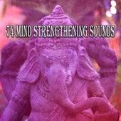 74 Mind Strengthening Sounds von Yoga