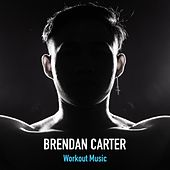 Workout Music by Brendan Carter
