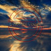 Essential Vibes: Songs for Your Health and Balance by Various Artists