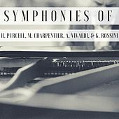 Symphonies of H. Purcell, M. Charpentier, A. Vivaldi, & G. Rossini by Various Artists