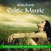 Celtic Music for Spanish Guitar by Alain Everts