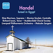 Handel: Israel in Egypt (Morrison, Sinclair / Huddersfield Choral Society / Liverpool Philharmonic / Sargent) (1956) by Richard Lewis