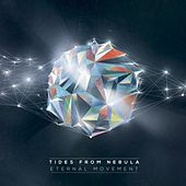 Eternal Movement by Tides From Nebula