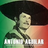 Antonio Aguilar de Antonio Aguilar