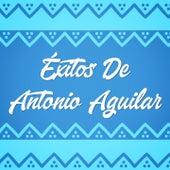 Éxitos de Antonio Aguilar de Antonio Aguilar