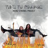 Time to Change by Heinz Strobel Project