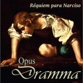 Réquiem para Narciso by OpusDramma