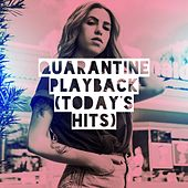 Quarantine Playback (Today's Hits) von Jeezy, Sam Snell, Betty Mendoza, Jason Disik, Amber Holmes, Benjamin Collins, Poppy Matthews, Bethany White, Sophia Jones, Hotter Than July, Sarah Louis, Sienna Stewart, Denise Rios, Layla Evans, Shark Tankkk, Danielle Long, Aidan Walker