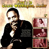 Here's to Grover Washington, Junior von Gerald Albright, Russ Freeman, Ann Neby, Billy Steele, Carrie Harrington, Core Cotton, Herbie Mann, Dave Koz, Everette Harp, Regina Belle, Mark Whitfield, Richard Elliott, Jay Beckenstein, Paul Taylor, Chuck Loeb, Chaka Khan, Michael Brecker