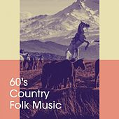 60's Country Folk Music by The Country Music Heroes, The Easy Listening All-Star Ensemble, Golden Oldies