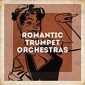 Romantic Trumpet Orchestras de Harry James, Kenny King, The Romantic Strings and Orchestra, Bernd Wefelmeyer, The Berlin Studio Orchestra, Button Down Brass, Ray Davis, Ghislain Slingeneyer, Olivier Bodson, Luiz Rodriguez, Banda De La Plaza De Toros, Patrick Mortier, Georges Jouvin