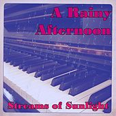A Rainy Afternoon: Classical Piano Set in Nature by Streams of Sunlight