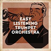 Easy Listening Trumpet Orchestra de Exam Study Classical Music Orchestra, The Love Unlimited Orchestra, Elevator Music