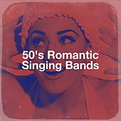 50's Romantic Singing Bands von Music from the 40s