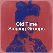 Old Time Singing Groups by Alan Braden, Mike Sammes Male Chor And Orchestra, Robert Mandell, The Dreamers, The Satin Saxophones, Pete King Chorale, Joe Reisman, Bill Shepherd, The Heavenly Voices, Wally Stott, Johnny Gregory, The Stardust Voices, The Voices of Robert MacDonald