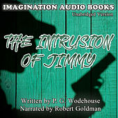 The Intrusion of Jimmy de Imagination Audio Books