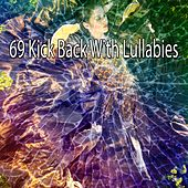 69 Kick Back with Lullabies by S.P.A