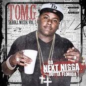 Da Next Nigga Outta Florida de Tom G
