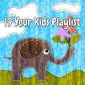 19 Your Kids Playlist by Canciones Infantiles