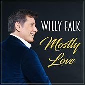 Mostly Love by Willy Falk