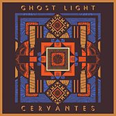 Cervantes (Live) by Ghostlight